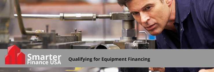 Qualifying For Equipment Financing