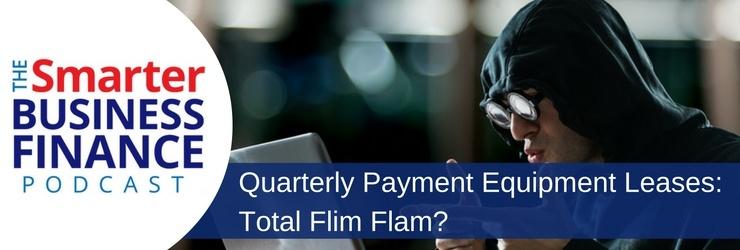 quarterly-payment-equipment-lease-flim-flam.jpg