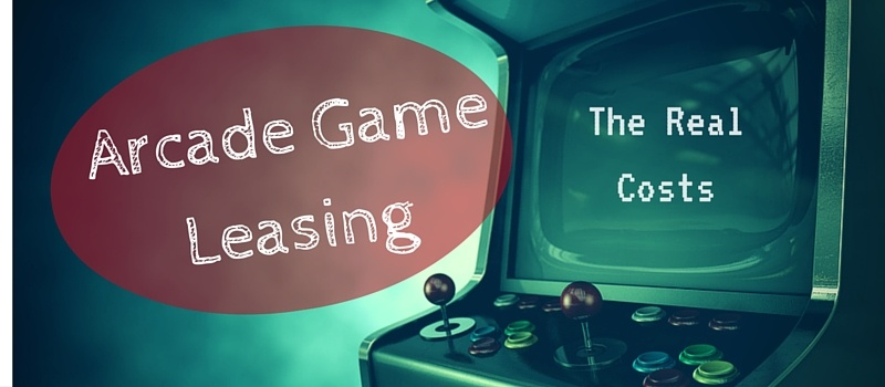 Leasing-Arcade-Games-real-costs